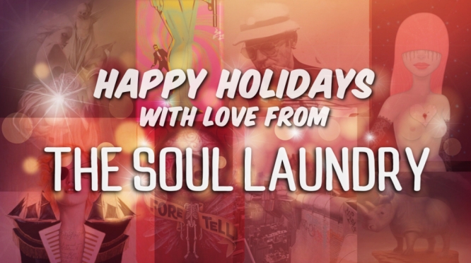 The Soul Laundry,  Happy Holidays